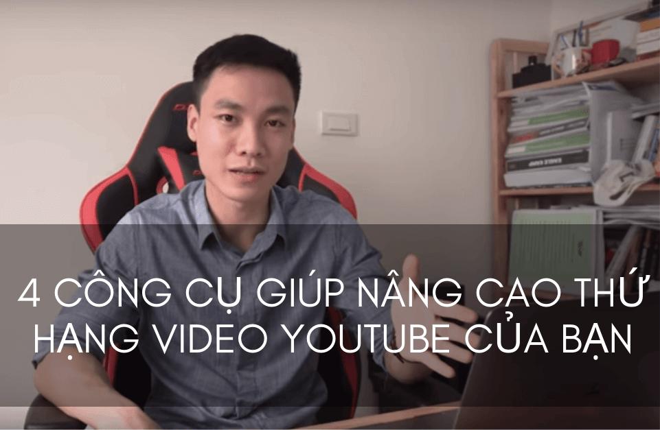 4 công cụ giúp nâng cao thứ hạng video YouTube của bạn